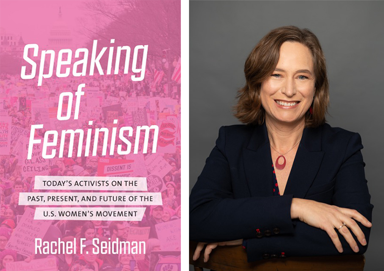 Portrait of Rachel Seidman side-by-side with book cover image for her book, Speaking of Feminism